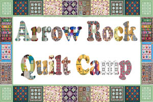 Arrow Rock Quilt Camp