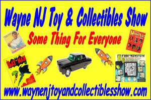 Wayne NJ Toy and Collectibles Show