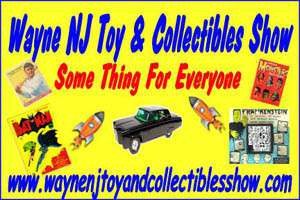 Wayne NJ Toy, Comic & Collectibles Show